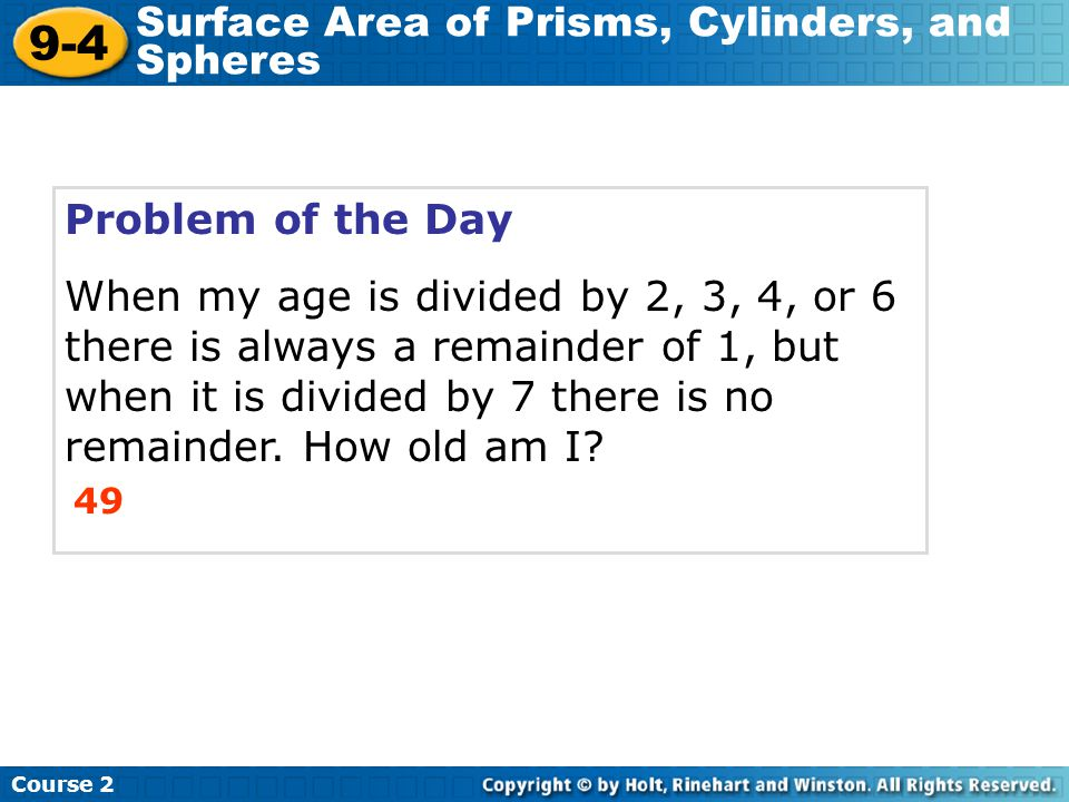 9-4 Surface Area of Prisms, Cylinders, and Spheres Problem of the Day