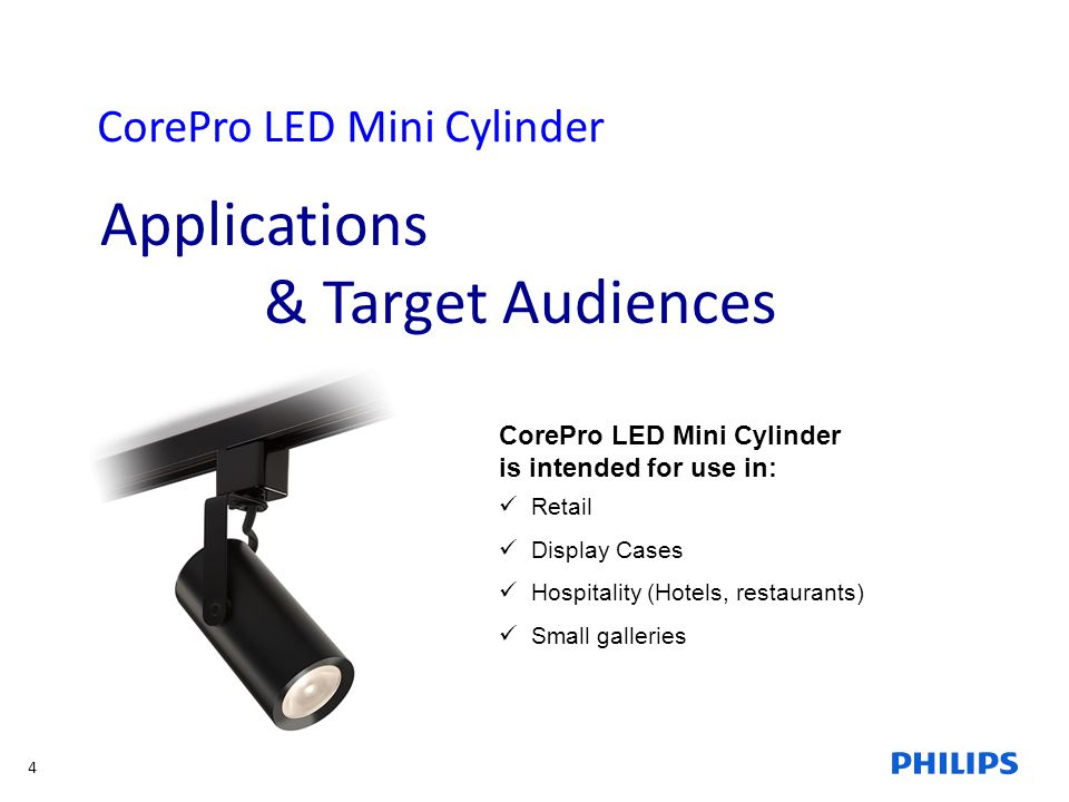 Applications & Target Audiences CorePro LED Mini Cylinder