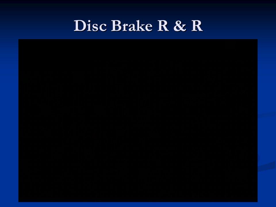 Disc Brake R & R