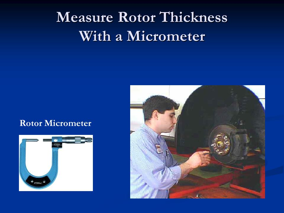 Measure Rotor Thickness With a Micrometer