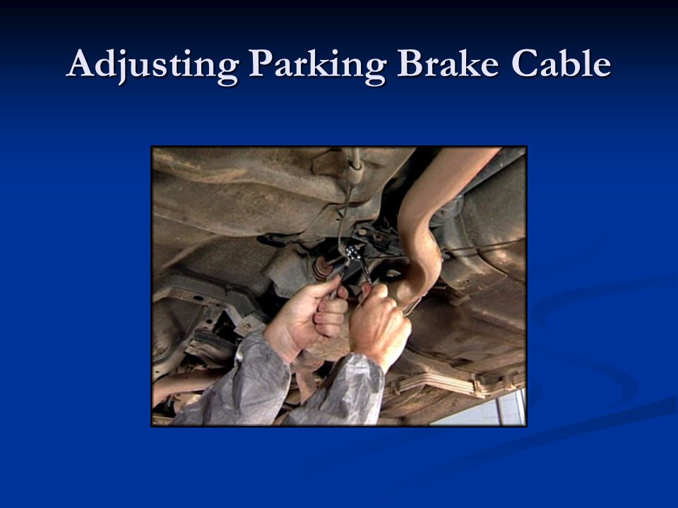 Adjusting Parking Brake Cable