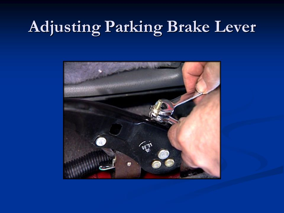 Adjusting Parking Brake Lever
