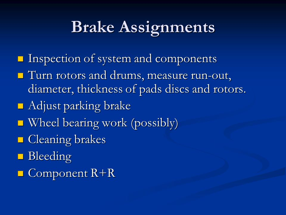 Brake Assignments Inspection of system and components