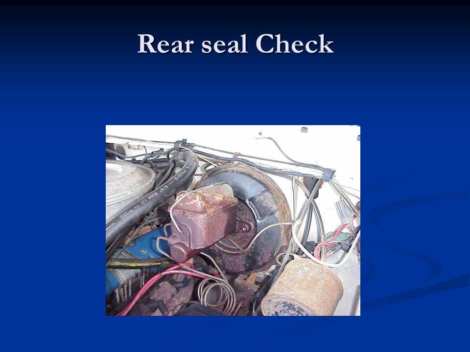 Rear seal Check