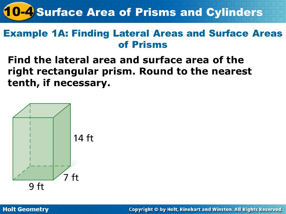 Example 1A: Finding Lateral Areas and Surface Areas of Prisms