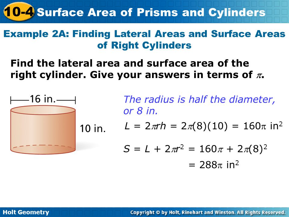 Example 2A: Finding Lateral Areas and Surface Areas of Right Cylinders