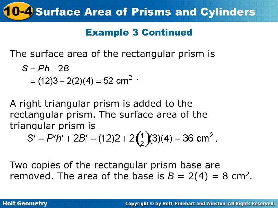 Example 3 Continued The surface area of the rectangular prism is. .