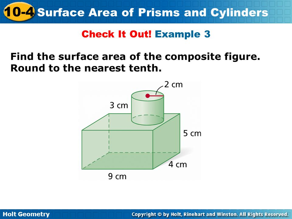 Check It Out! Example 3 Find the surface area of the composite figure. Round to the nearest tenth.