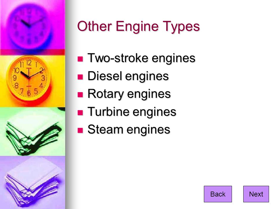 Other Engine Types Two-stroke engines Diesel engines Rotary engines