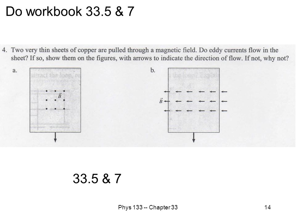 Do workbook 33.5 & 7 33.5 & 7 Phys 133 -- Chapter 33