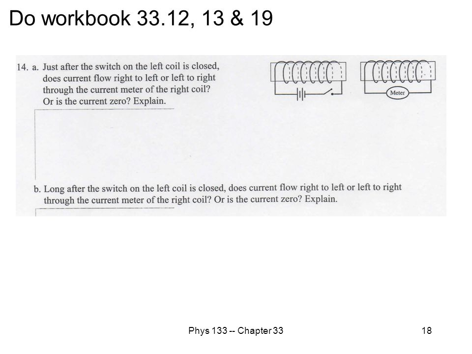 Do workbook 33.12, 13 & 19 Phys 133 -- Chapter 33