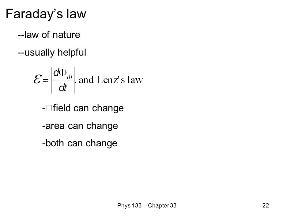 Faraday's law --law of nature --usually helpful -field can change