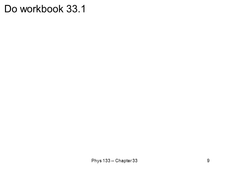 Do workbook 33.1 Phys 133 -- Chapter 33
