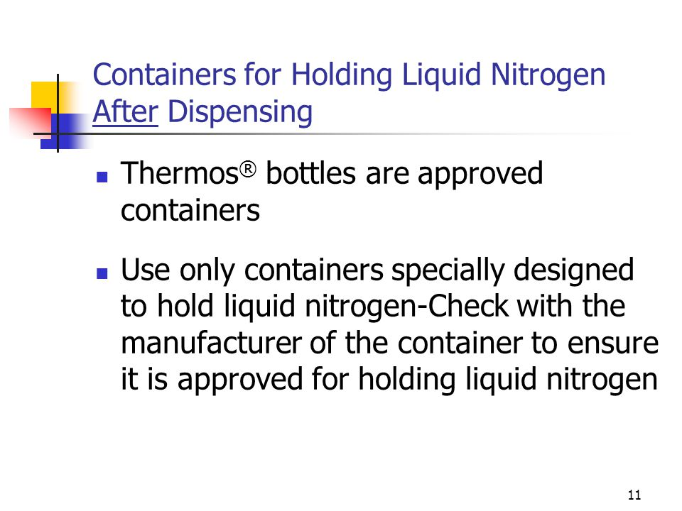 Containers for Holding Liquid Nitrogen After Dispensing