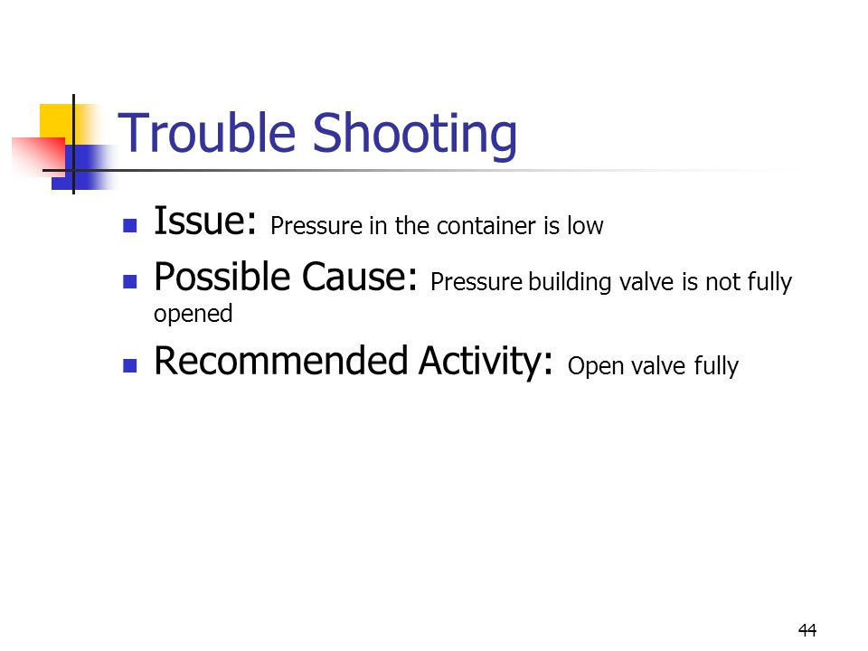 Trouble Shooting Issue: Pressure in the container is low