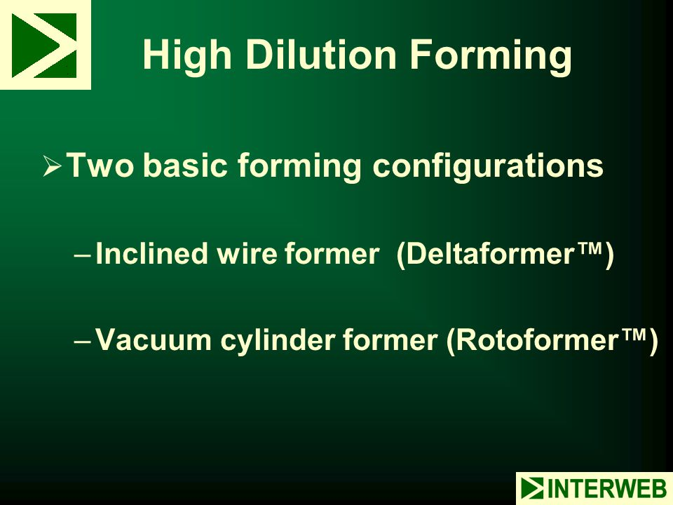 High Dilution Forming Two basic forming configurations