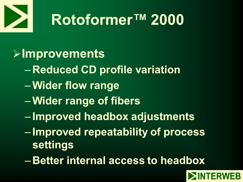 Rotoformer™ 2000 Improvements Reduced CD profile variation