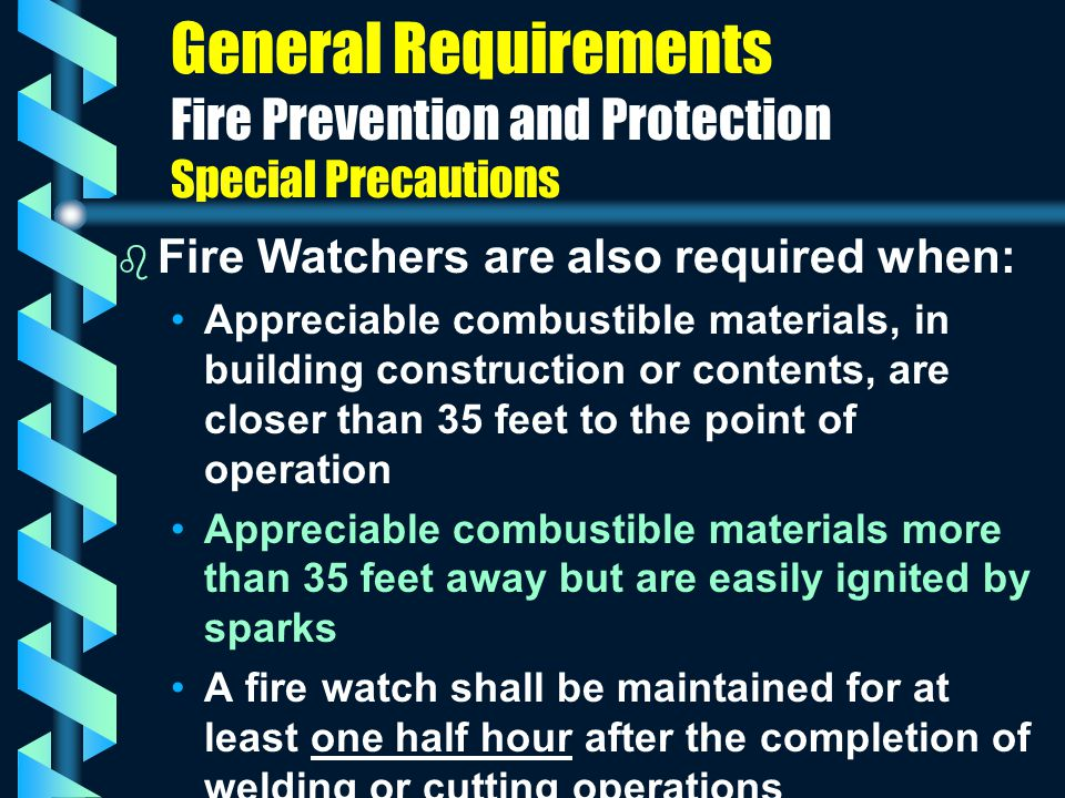 General Requirements Fire Prevention and Protection Special Precautions