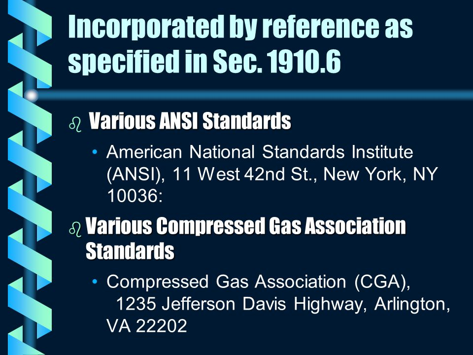 Incorporated by reference as specified in Sec. 1910.6