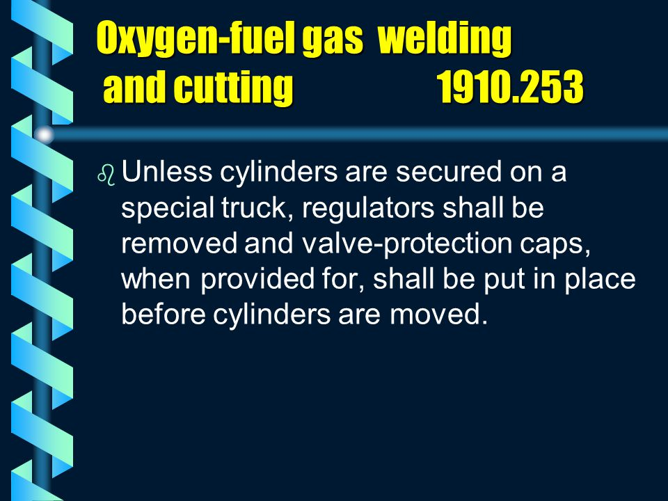 Oxygen-fuel gas welding and cutting 1910.253