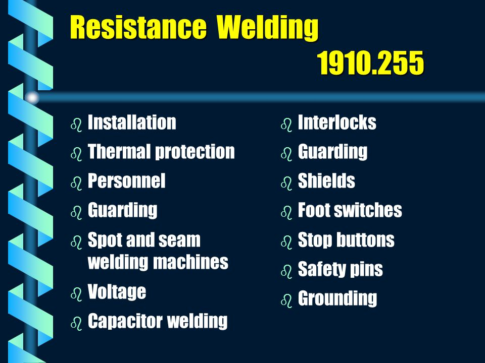 Resistance Welding 1910.255 Installation Thermal protection Personnel