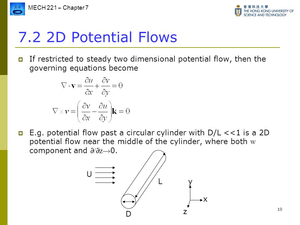 7.2 2D Potential Flows If restricted to steady two dimensional potential flow, then the governing equations become.