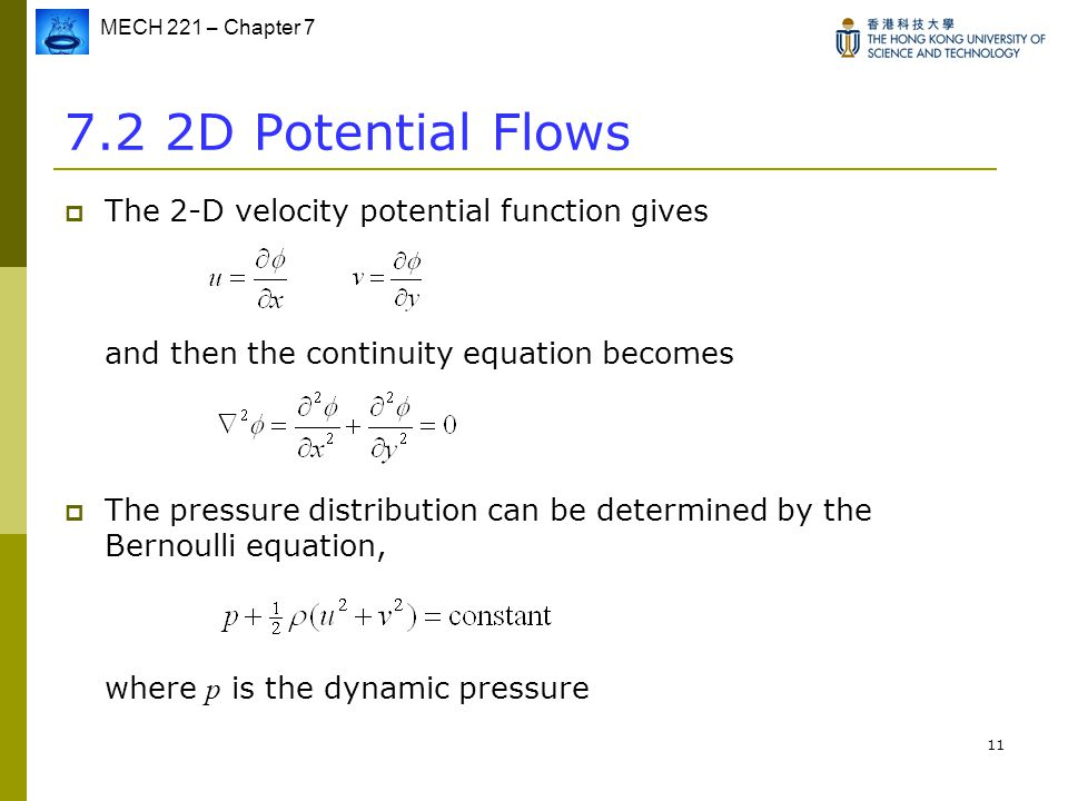7.2 2D Potential Flows The 2-D velocity potential function gives and then the continuity equation becomes.