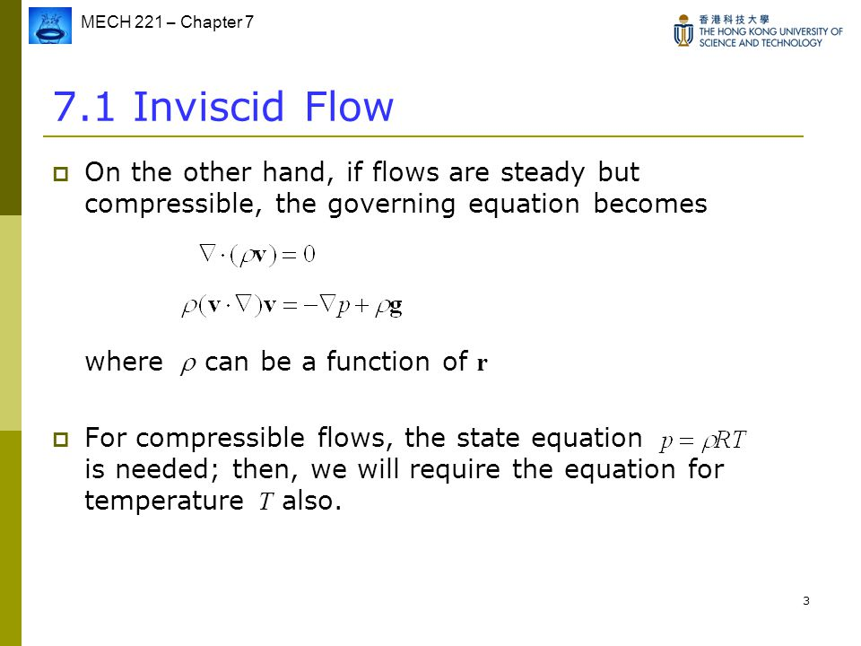 7.1 Inviscid Flow On the other hand, if flows are steady but compressible, the governing equation becomes where  can be a function of r.