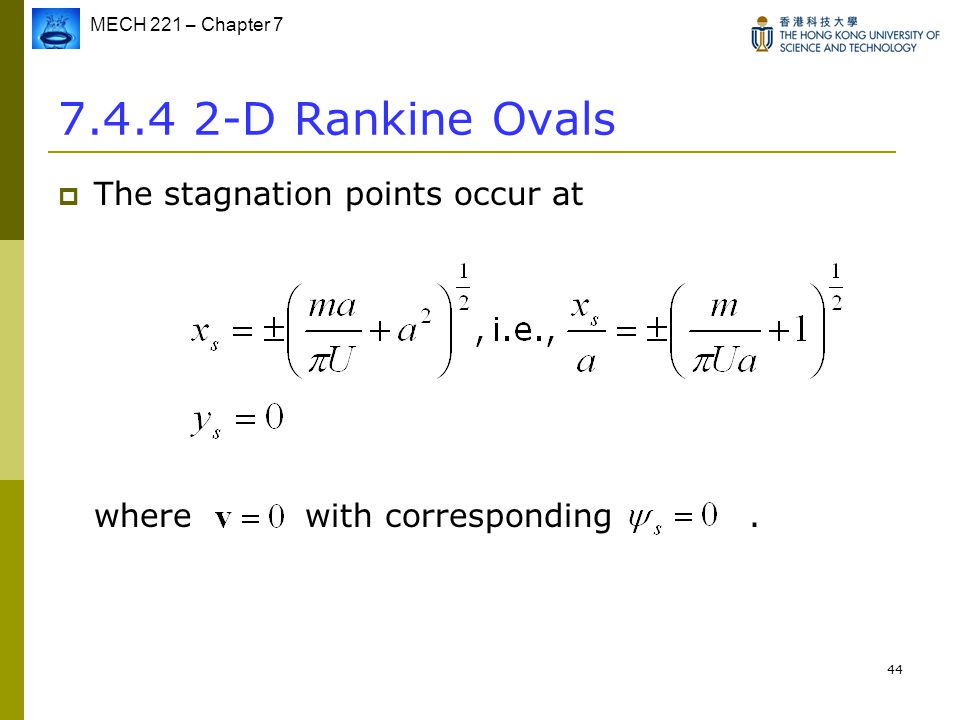 7.4.4 2-D Rankine Ovals The stagnation points occur at