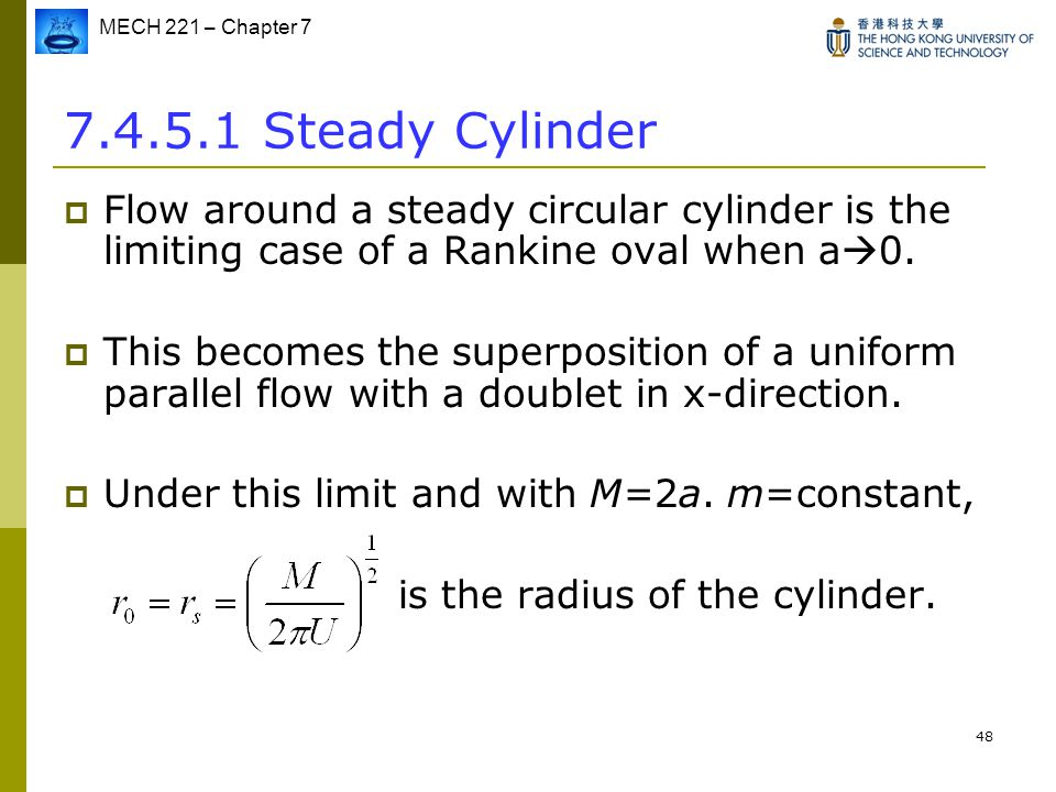 7.4.5.1 Steady Cylinder Flow around a steady circular cylinder is the limiting case of a Rankine oval when a0.