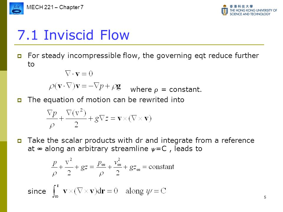 7.1 Inviscid Flow For steady incompressible flow, the governing eqt reduce further to where  = constant.