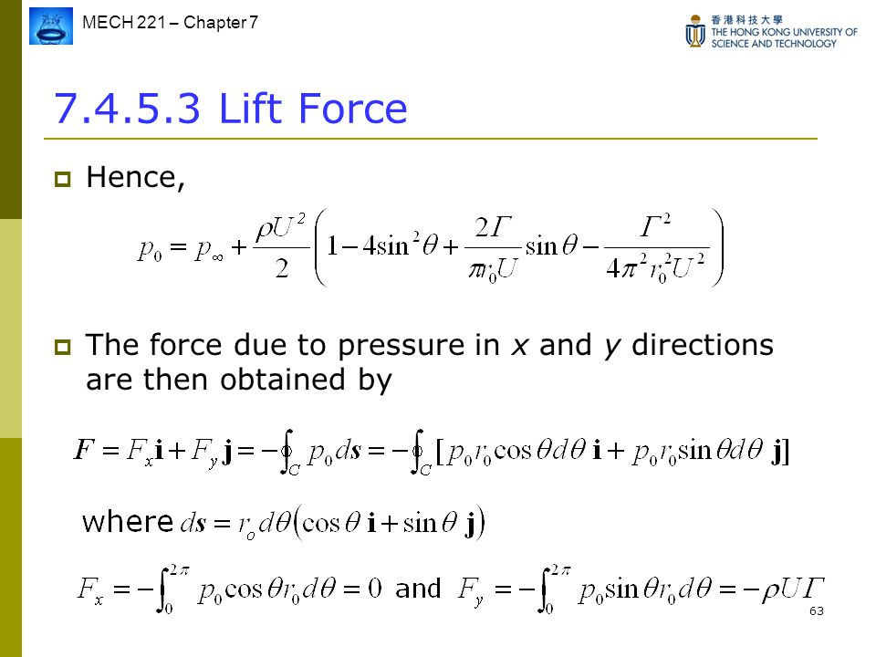 7.4.5.3 Lift Force Hence, The force due to pressure in x and y directions are then obtained by