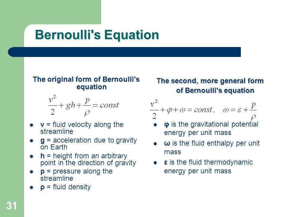 Bernoulli s Equation The original form of Bernoulli s equation