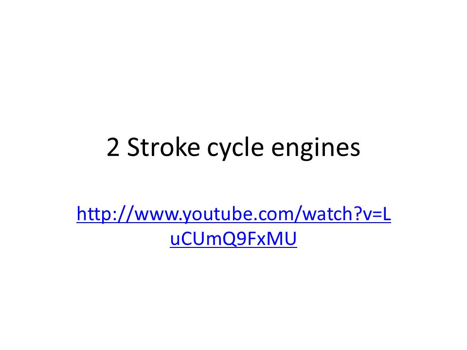 2 Stroke cycle engines   v=LuCUmQ9FxMU