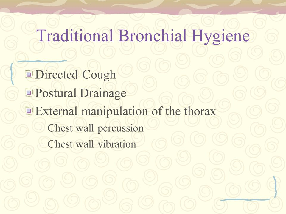Traditional Bronchial Hygiene