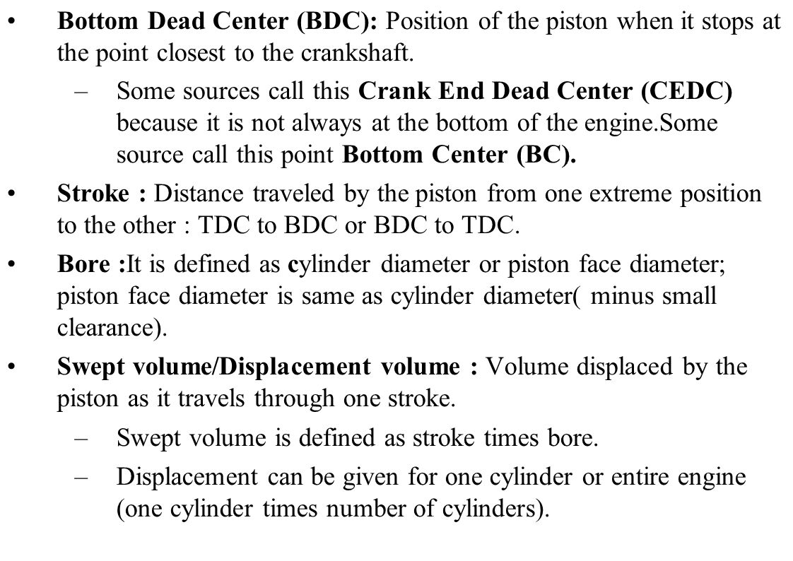 Bottom Dead Center (BDC): Position of the piston when it stops at the point closest to the crankshaft.