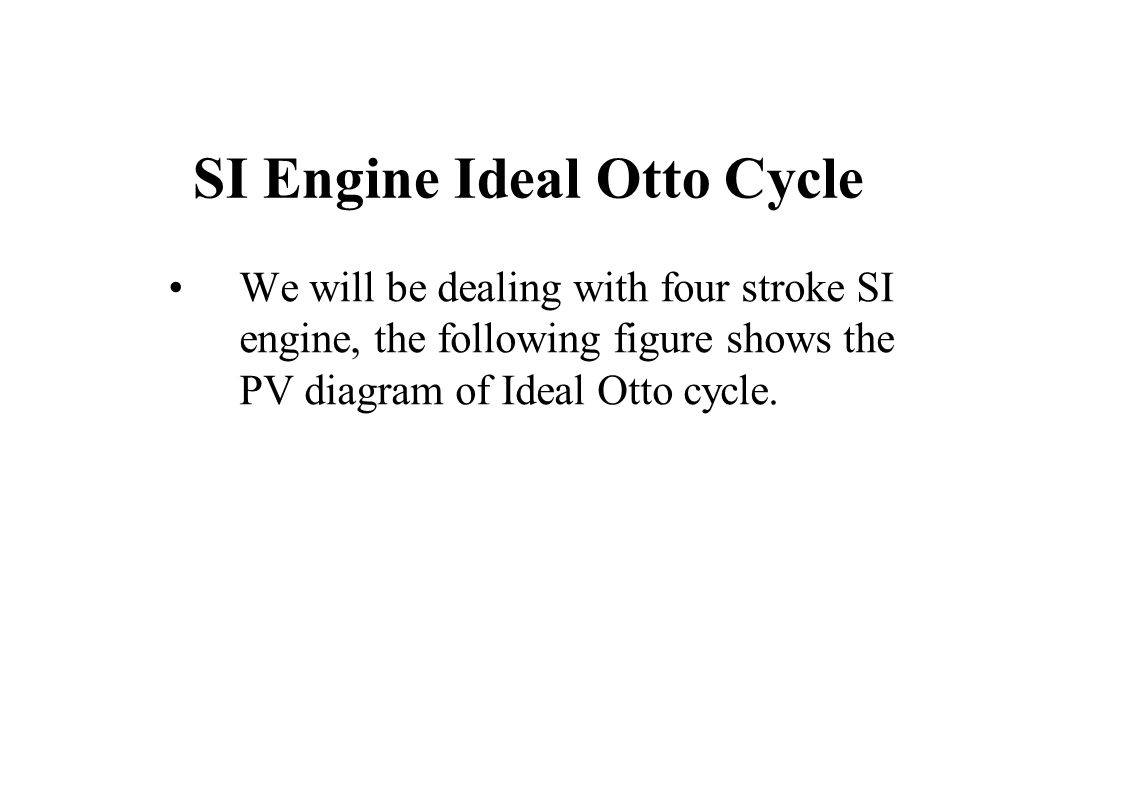 SI Engine Ideal Otto Cycle