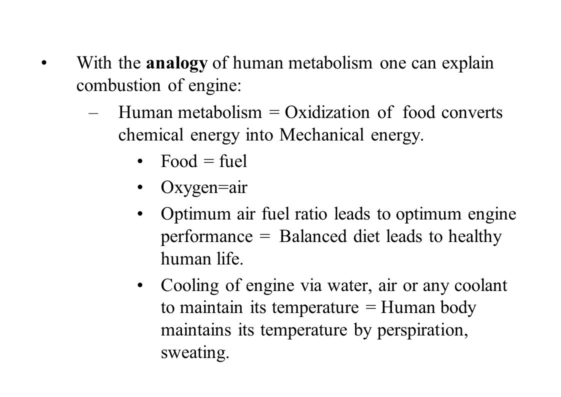 With the analogy of human metabolism one can explain combustion of engine: