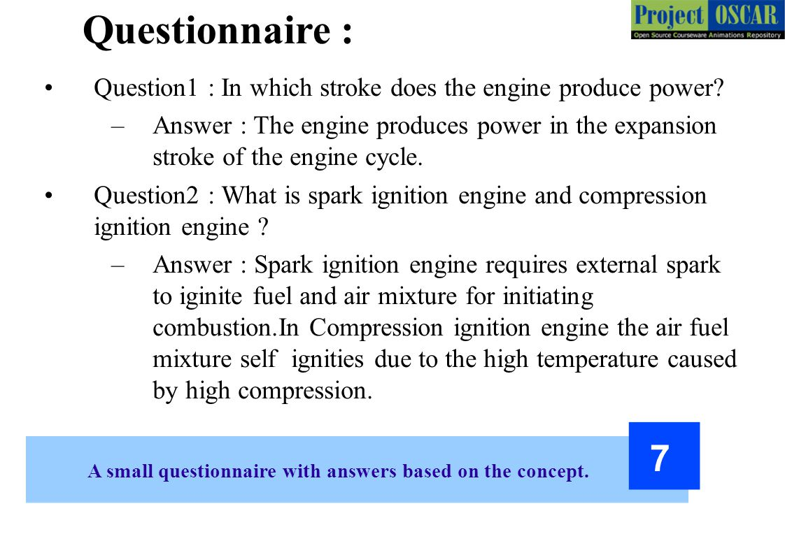 Questionnaire : Question1 : In which stroke does the engine produce power