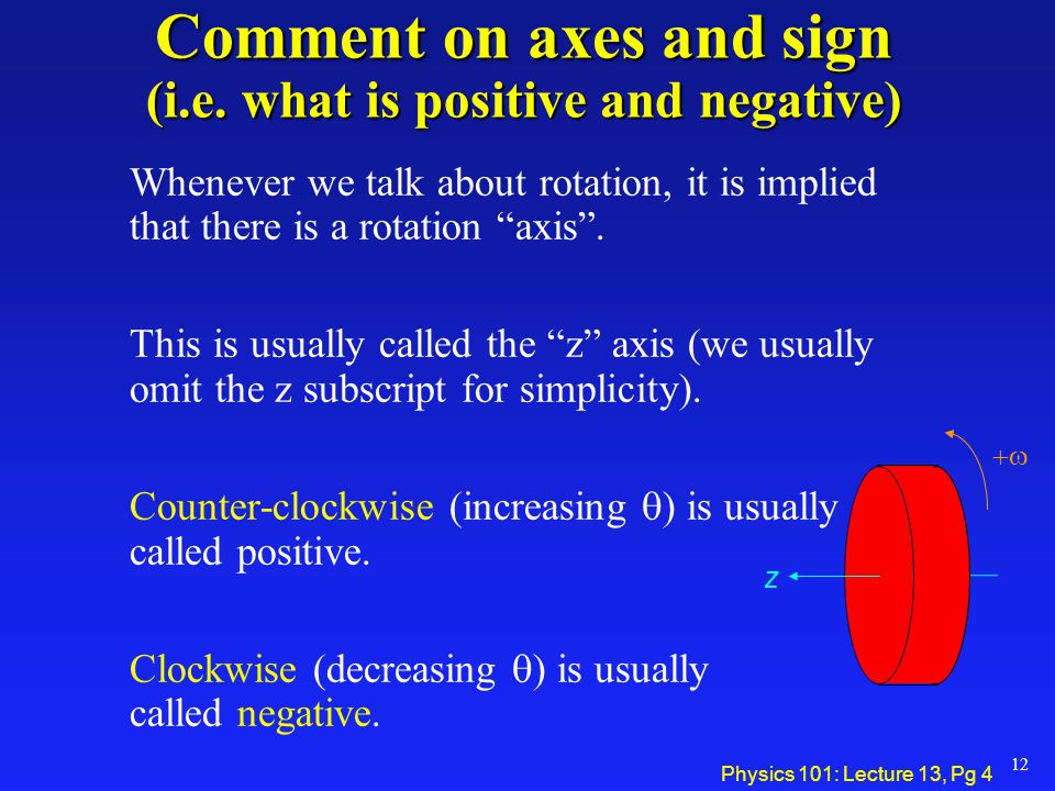 Comment on axes and sign (i.e. what is positive and negative)