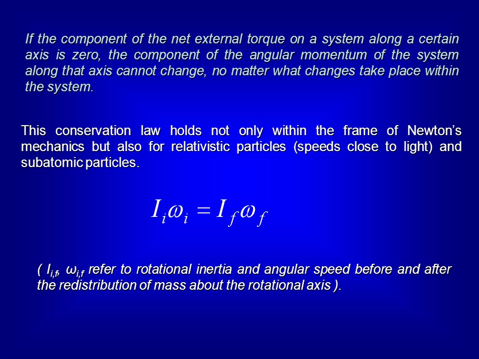 If the component of the net external torque on a system along a certain axis is zero, the component of the angular momentum of the system along that axis cannot change, no matter what changes take place within the system.