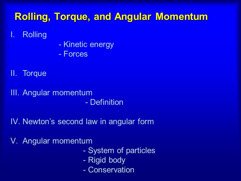 Rolling, Torque, and Angular Momentum