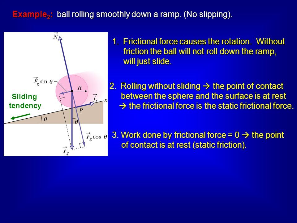 Example2: ball rolling smoothly down a ramp. (No slipping).
