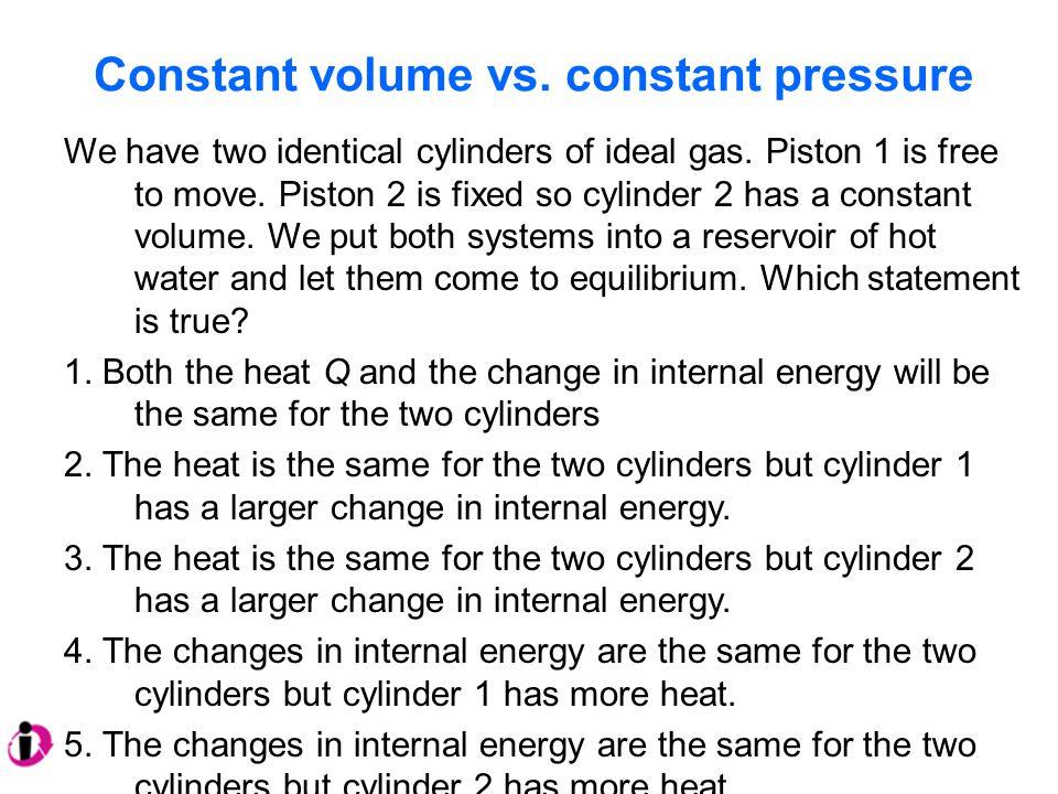 Constant volume vs. constant pressure