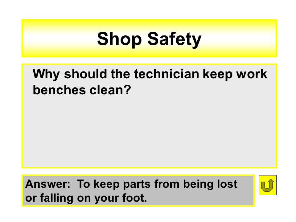 Shop Safety Why should the technician keep work benches clean