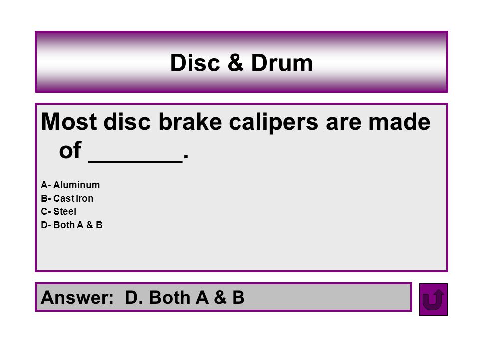 Most disc brake calipers are made of _______.