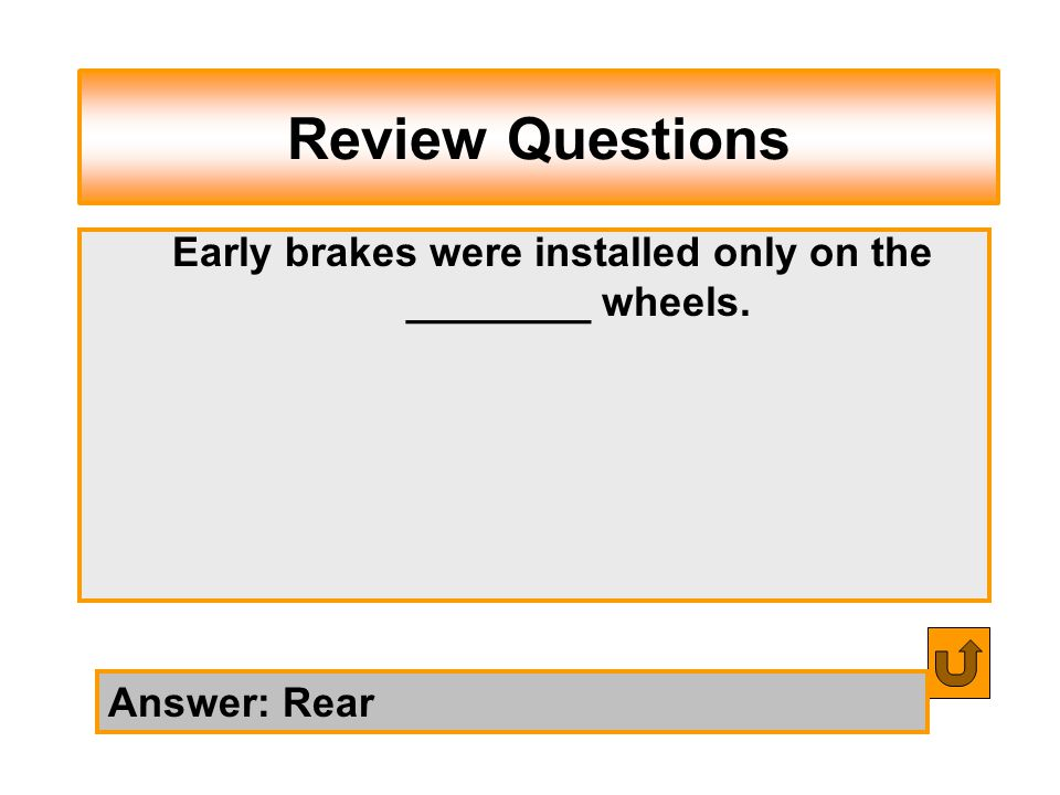 Early brakes were installed only on the ________ wheels.