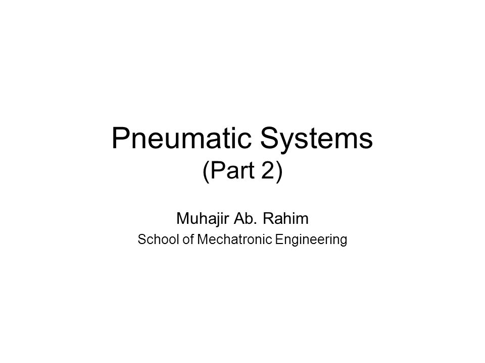 Pneumatic Systems (Part 2)