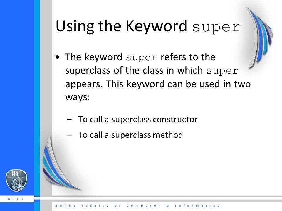 Using the Keyword super