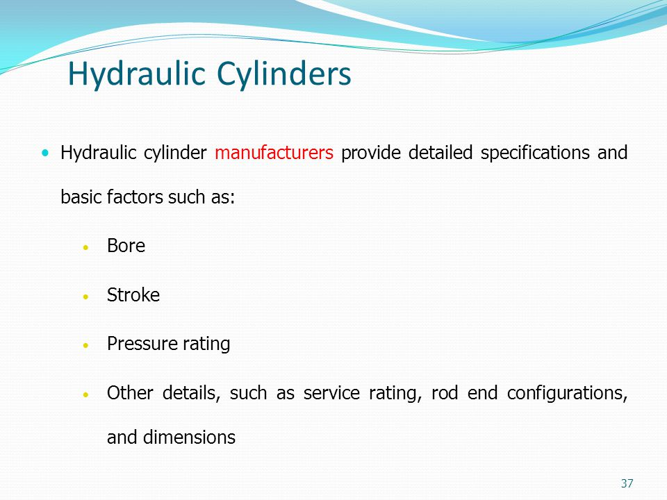 Hydraulic Cylinders Hydraulic cylinder manufacturers provide detailed specifications and basic factors such as: